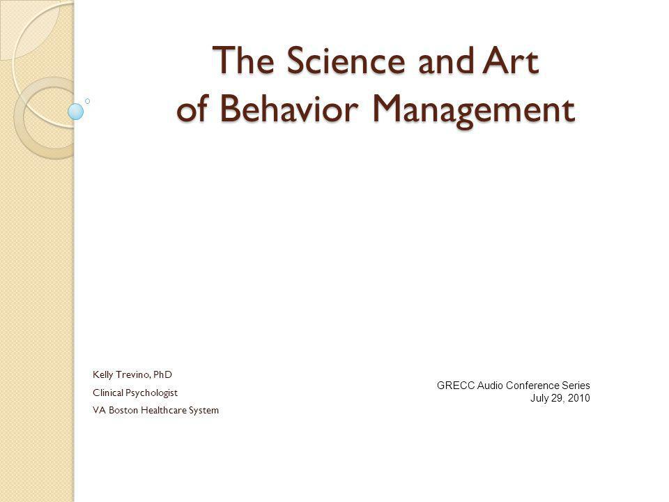 The Science and Art of Behavior Management