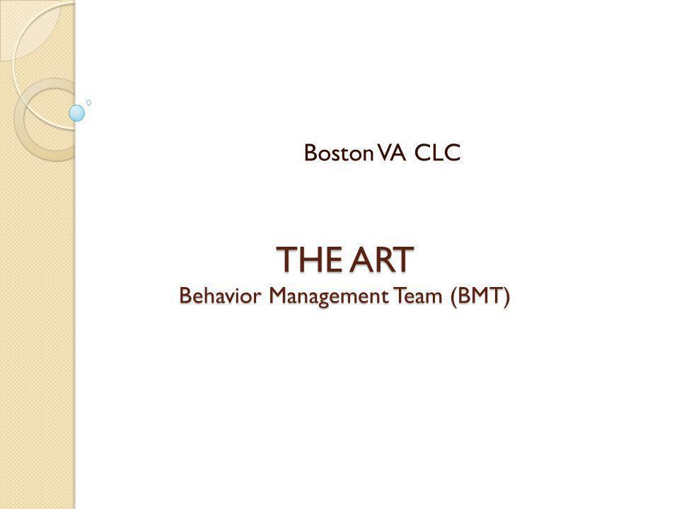 THE ART Behavior Management Team (BMT)