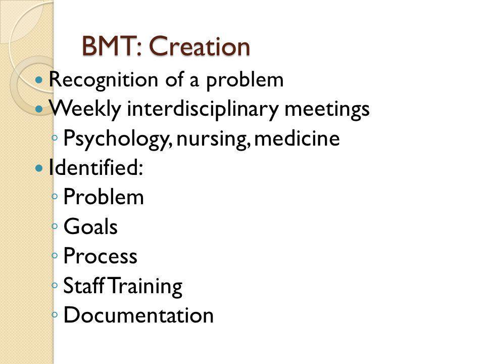 BMT: Creation Weekly interdisciplinary meetings