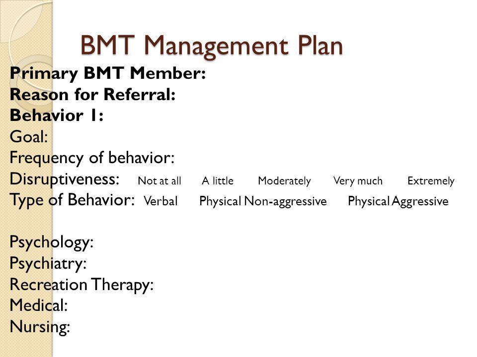 BMT Management Plan Primary BMT Member: Reason for Referral: