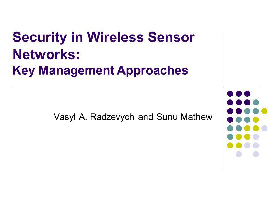 Security in Wireless Sensor Networks: Key Management Approaches