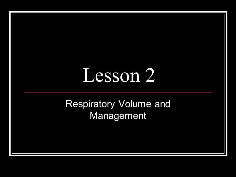 Respiratory Volume and Management