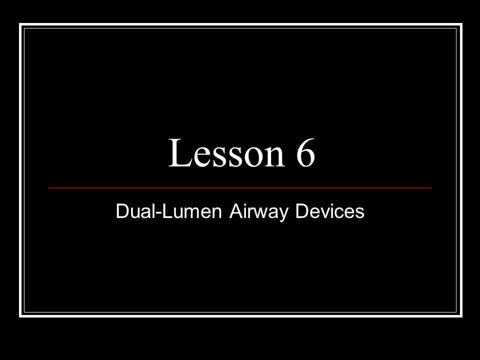 Dual-Lumen Airway Devices