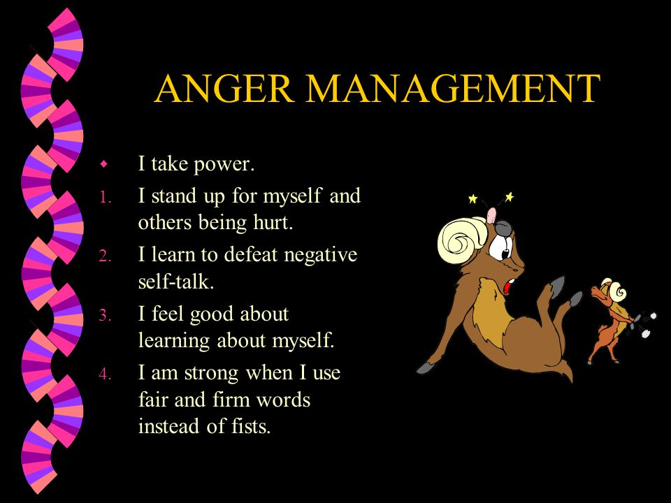 ANGER MANAGEMENT I take power.