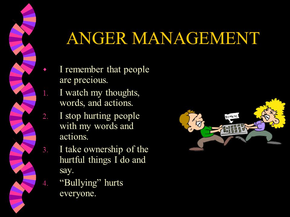 ANGER MANAGEMENT I remember that people are precious.