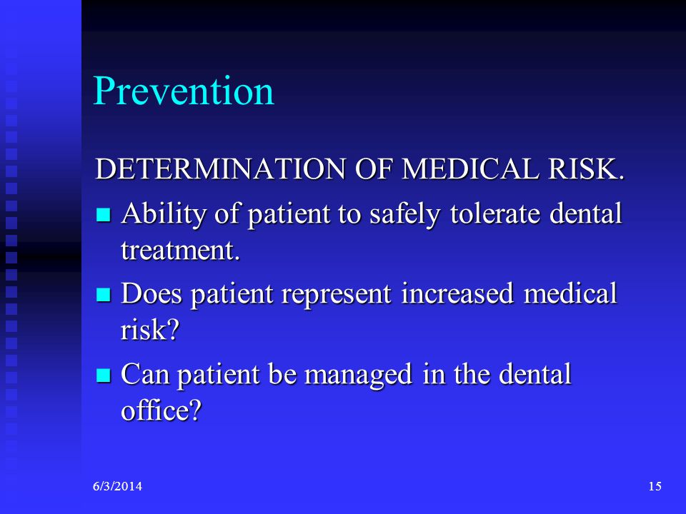 Prevention DETERMINATION OF MEDICAL RISK.