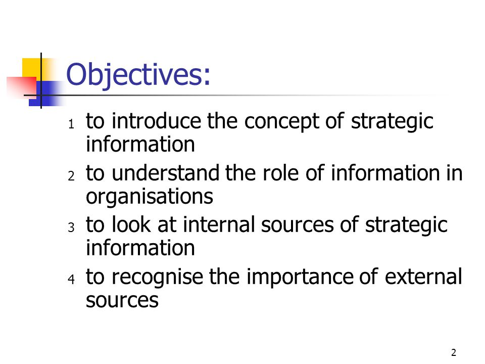 Objectives: to introduce the concept of strategic information