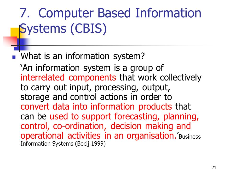 7. Computer Based Information Systems (CBIS)
