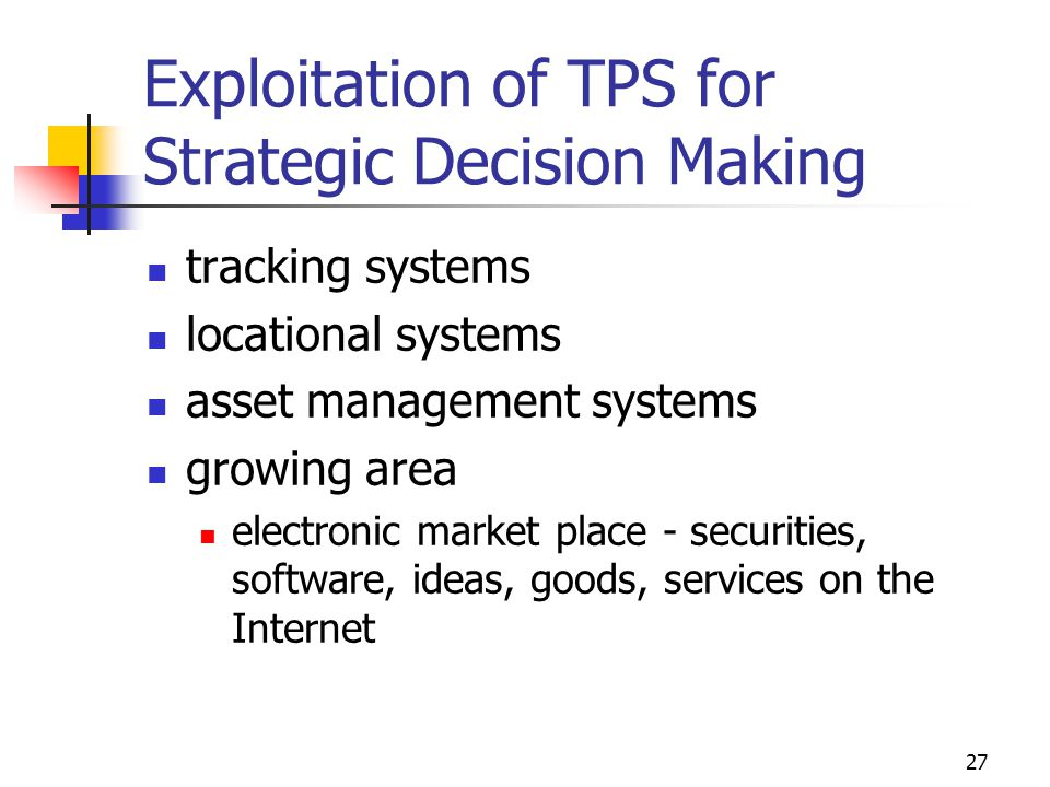 Exploitation of TPS for Strategic Decision Making