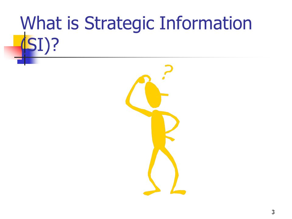 What is Strategic Information (SI)