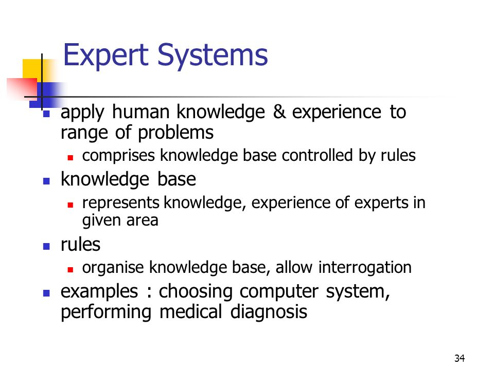Expert Systems apply human knowledge & experience to range of problems