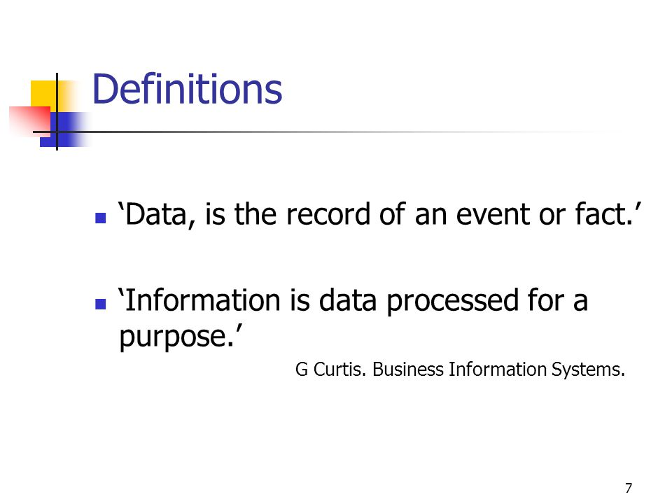 Definitions 'Data, is the record of an event or fact.'