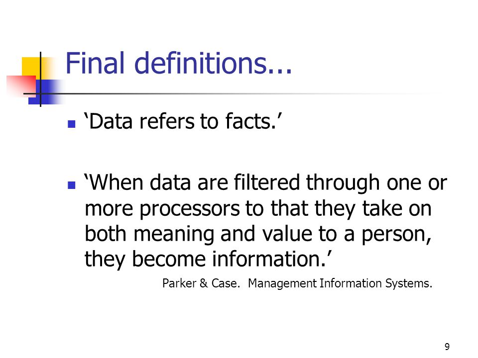 Final definitions... 'Data refers to facts.'
