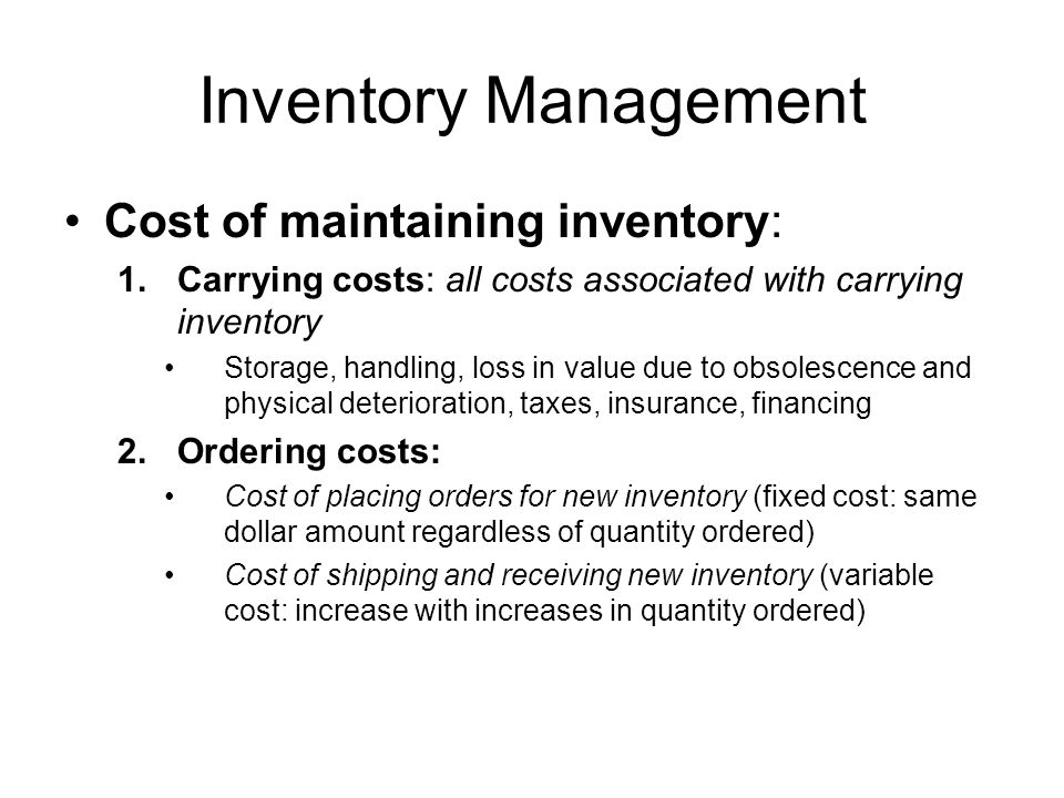 Inventory Management Cost of maintaining inventory: