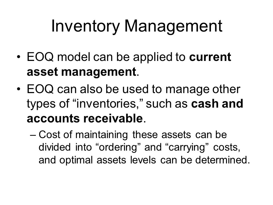 Inventory Management EOQ model can be applied to current asset management.