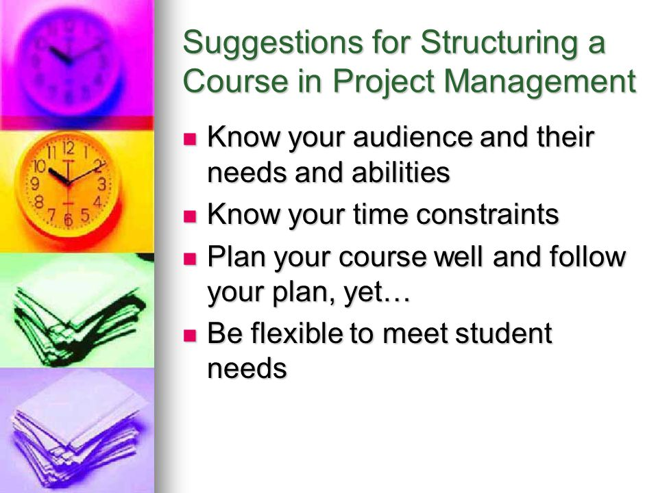 Suggestions for Structuring a Course in Project Management