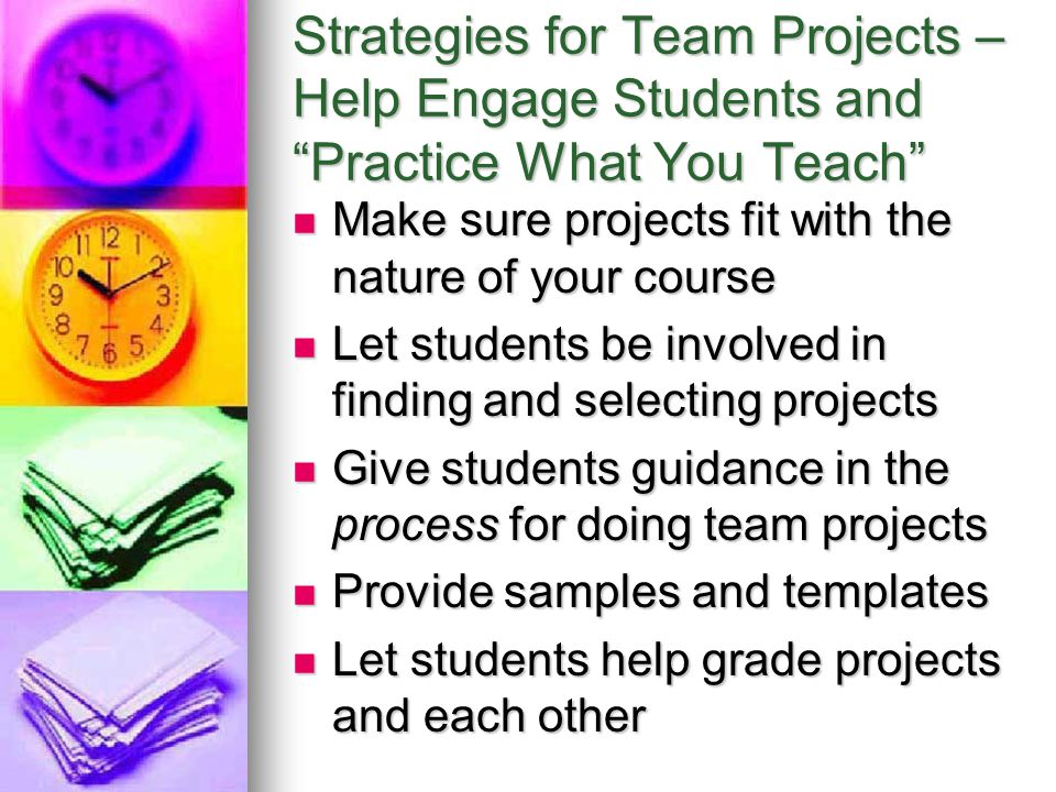 Strategies for Team Projects – Help Engage Students and Practice What You Teach