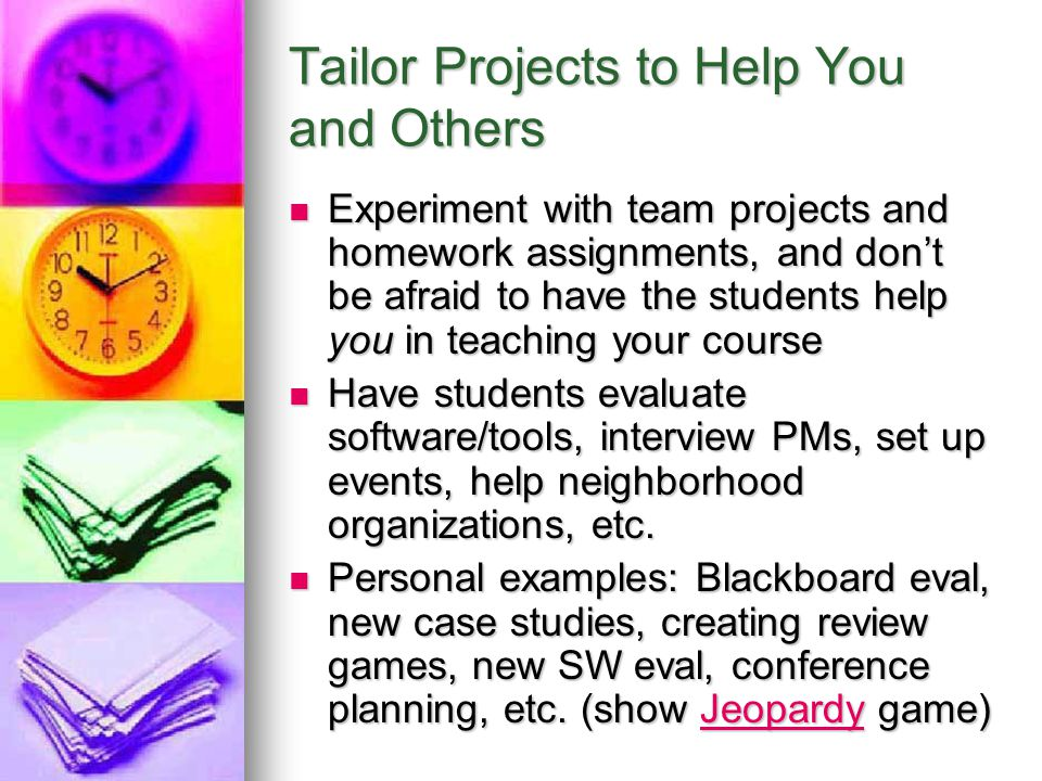 Tailor Projects to Help You and Others
