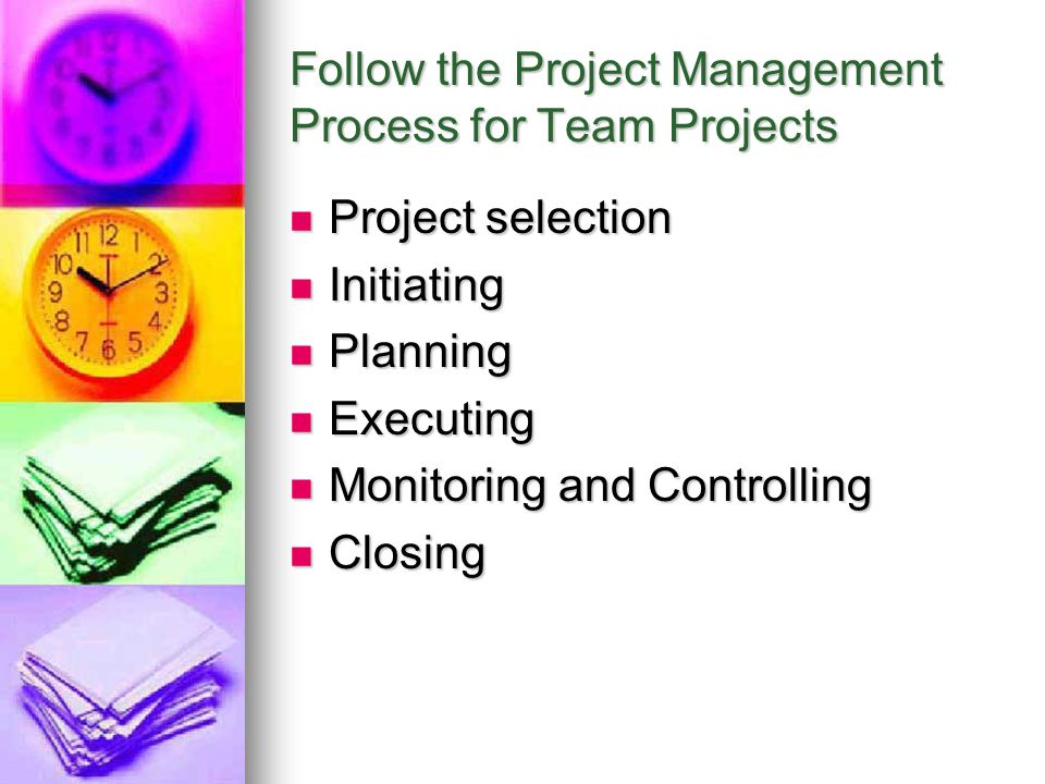 Follow the Project Management Process for Team Projects