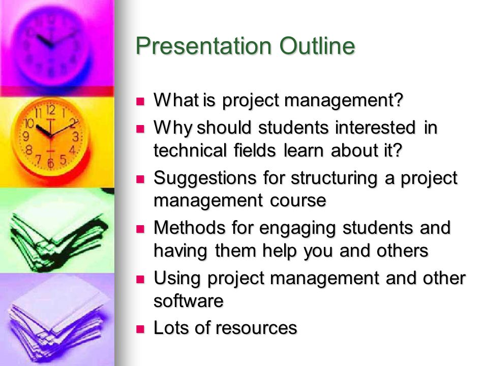 Presentation Outline What is project management