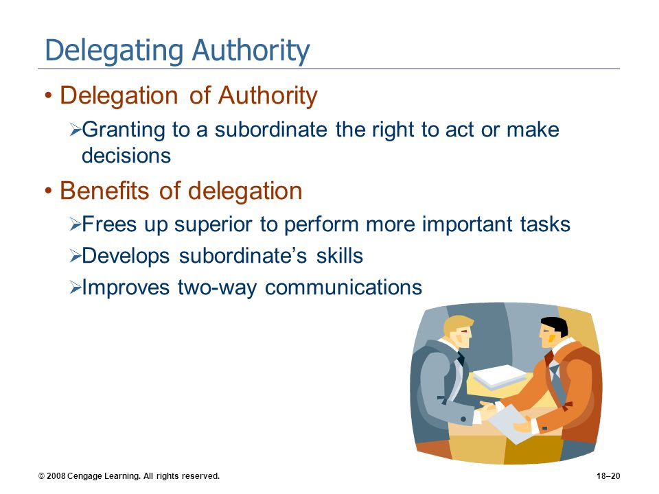 Delegating Authority Delegation of Authority Benefits of delegation