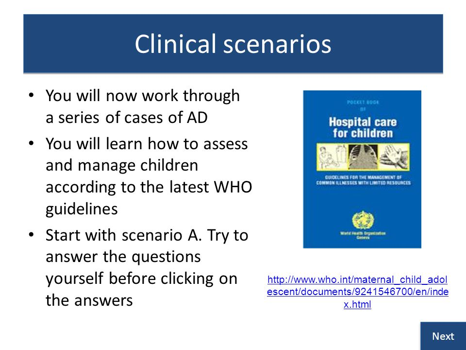 Clinical scenarios You will now work through a series of cases of AD