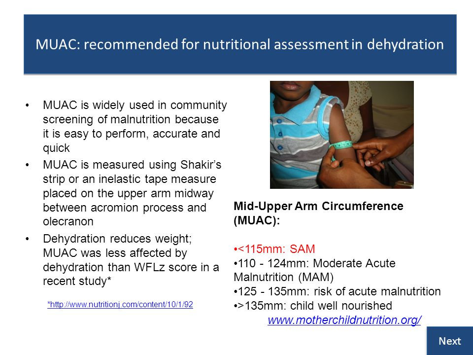 MUAC: recommended for nutritional assessment in dehydration