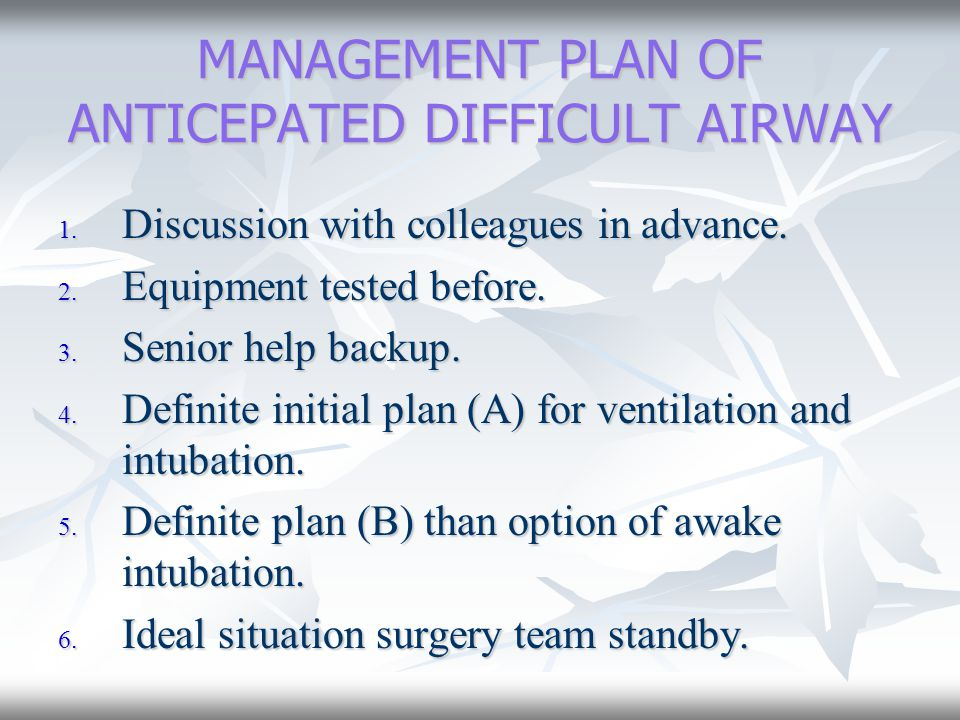 MANAGEMENT PLAN OF ANTICEPATED DIFFICULT AIRWAY