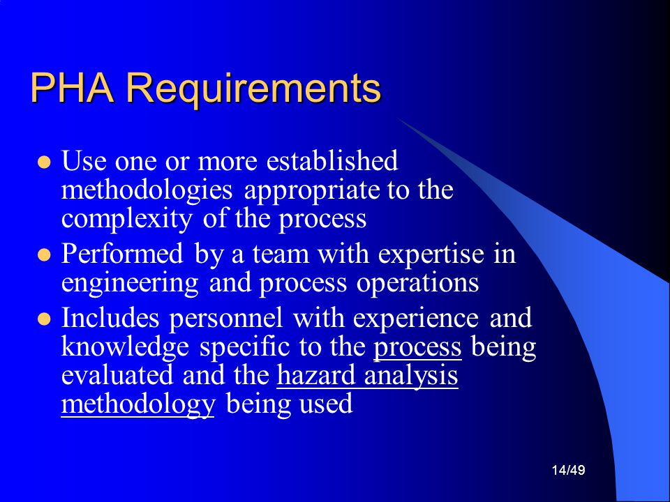 PHA Requirements Use one or more established methodologies appropriate to the complexity of the process.