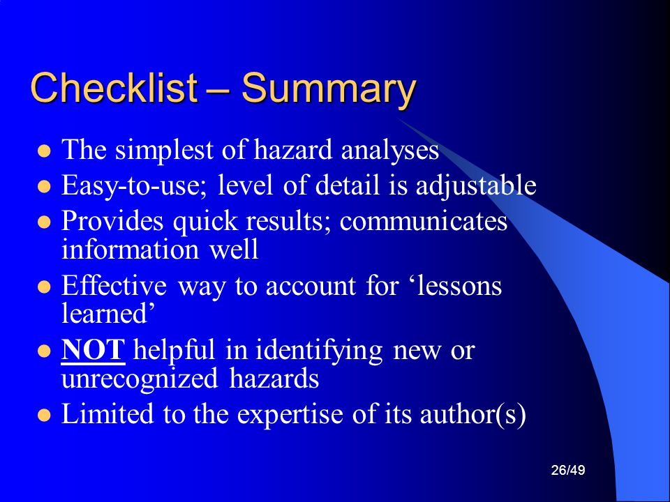 Checklist – Summary The simplest of hazard analyses