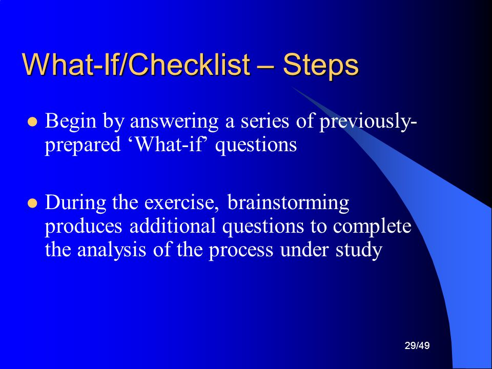 What-If/Checklist – Steps