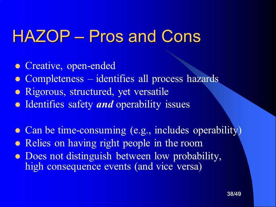 HAZOP – Pros and Cons Creative, open-ended