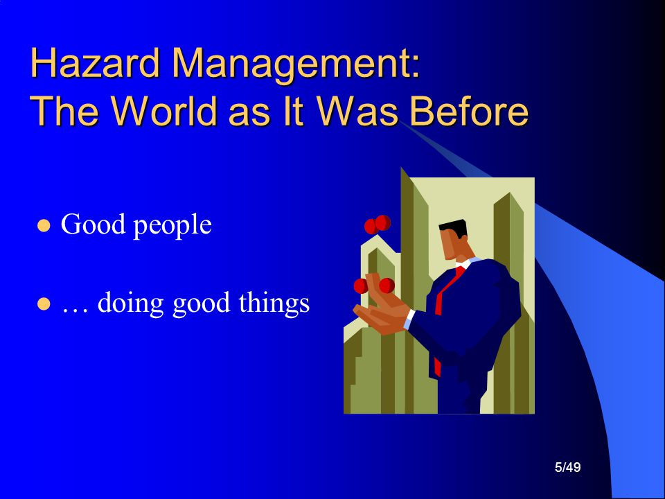 Hazard Management: The World as It Was Before