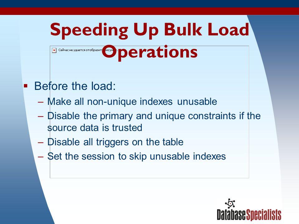 Speeding Up Bulk Load Operations