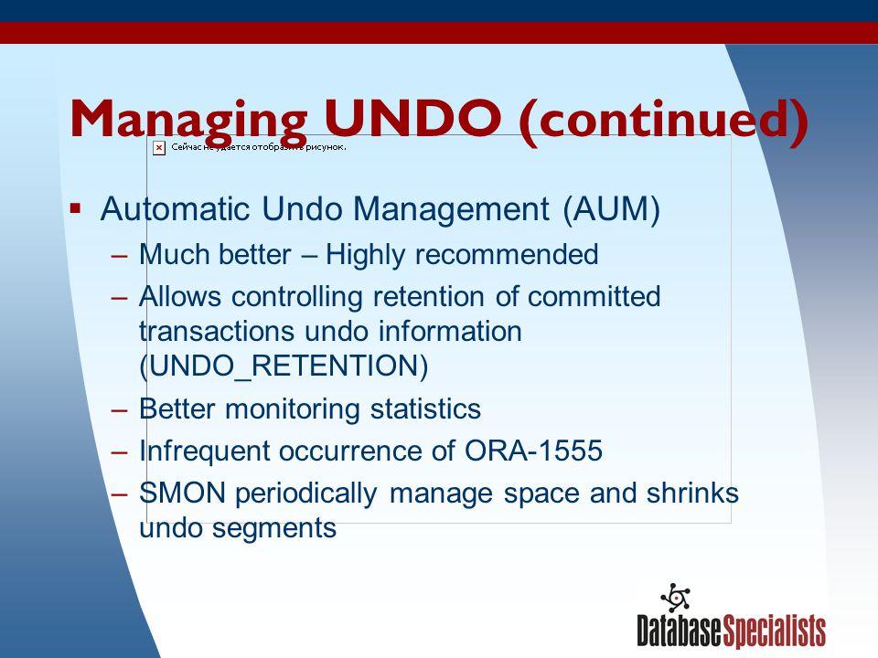 Managing UNDO (continued)
