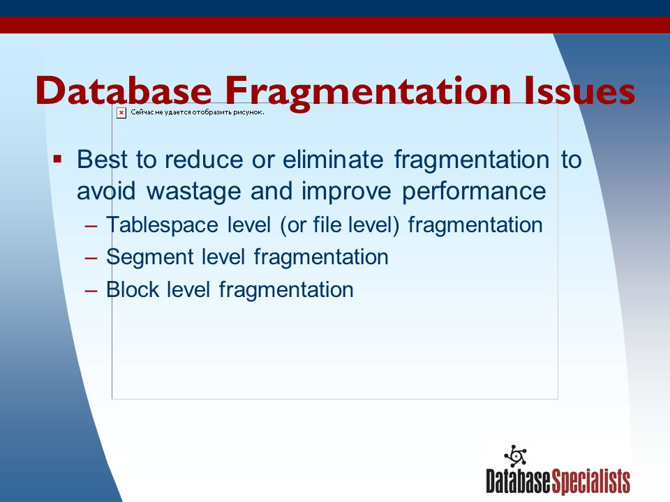 Database Fragmentation Issues