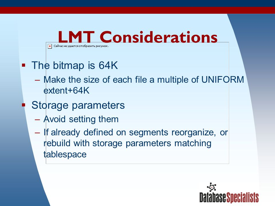 LMT Considerations The bitmap is 64K Storage parameters