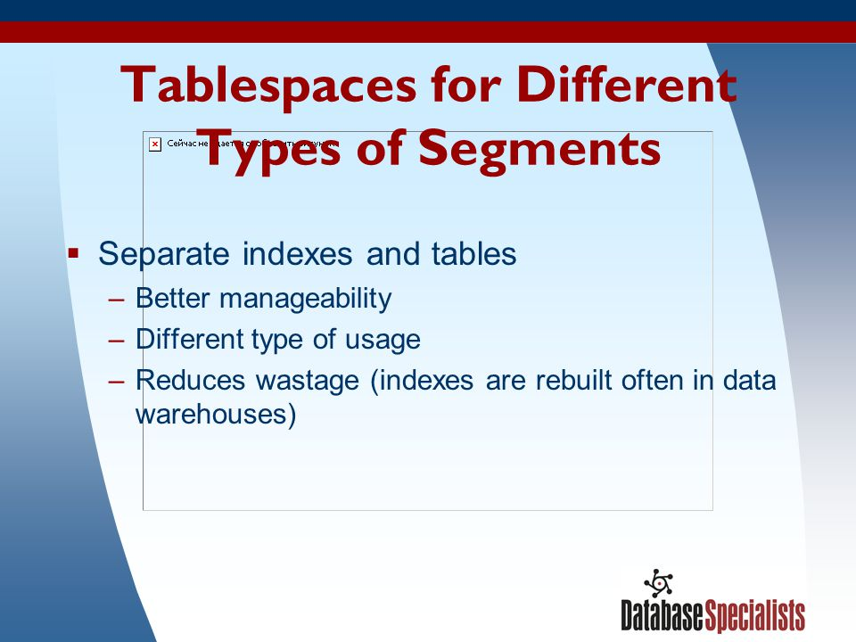 Tablespaces for Different Types of Segments