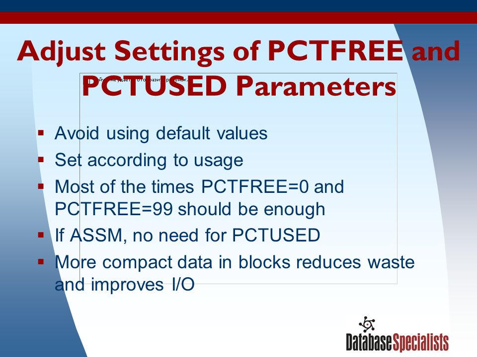 Adjust Settings of PCTFREE and PCTUSED Parameters