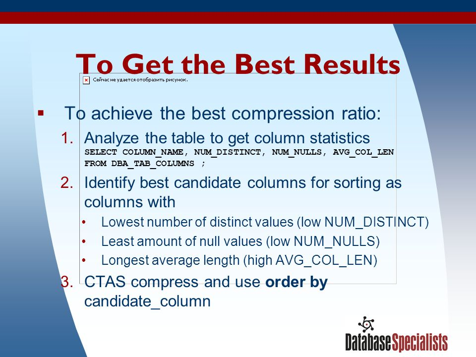To Get the Best Results To achieve the best compression ratio: