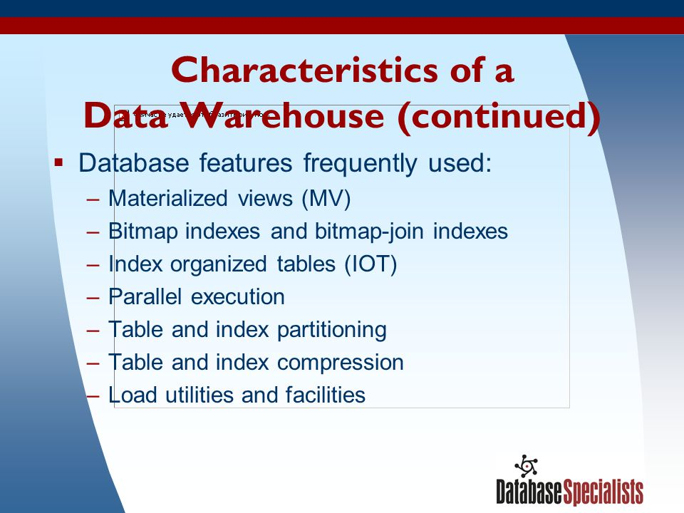 Characteristics of a Data Warehouse (continued)