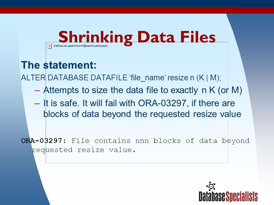 Shrinking Data Files The statement: