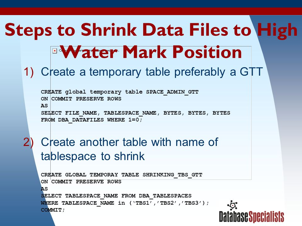 Steps to Shrink Data Files to High Water Mark Position