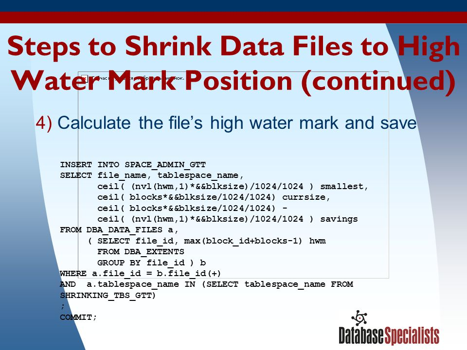 Steps to Shrink Data Files to High Water Mark Position (continued)