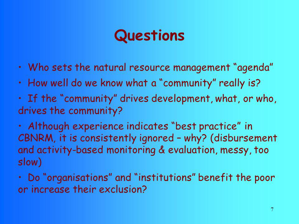Questions Who sets the natural resource management agenda