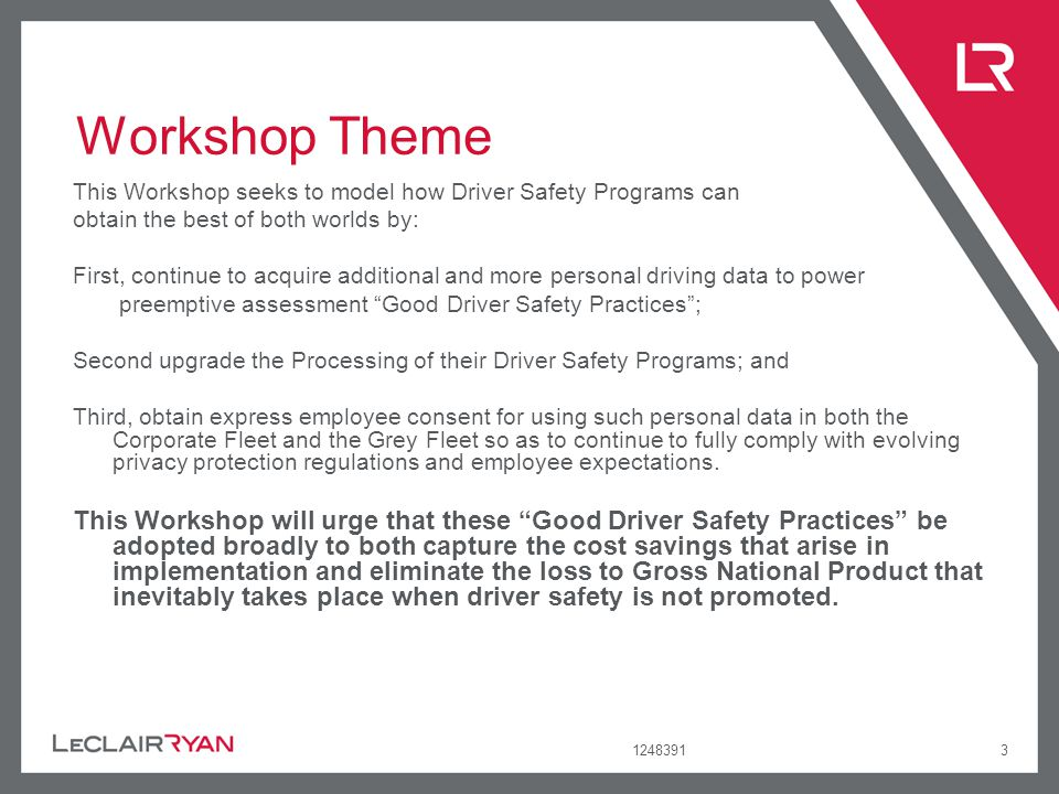 Workshop Theme This Workshop seeks to model how Driver Safety Programs can. obtain the best of both worlds by: