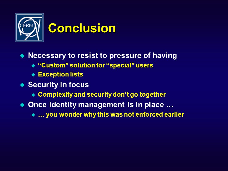 Conclusion Necessary to resist to pressure of having Security in focus