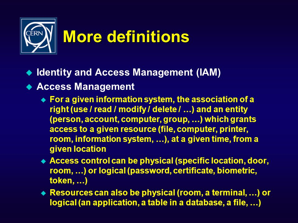 More definitions Identity and Access Management (IAM)