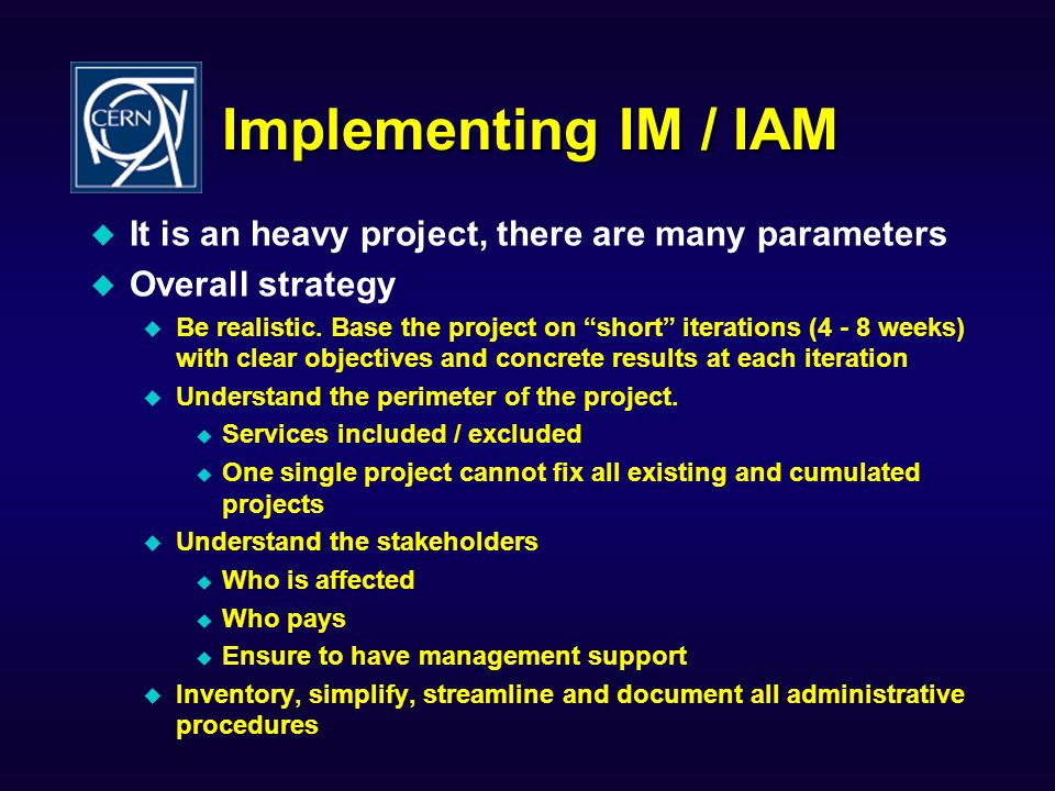 Implementing IM / IAM It is an heavy project, there are many parameters. Overall strategy.