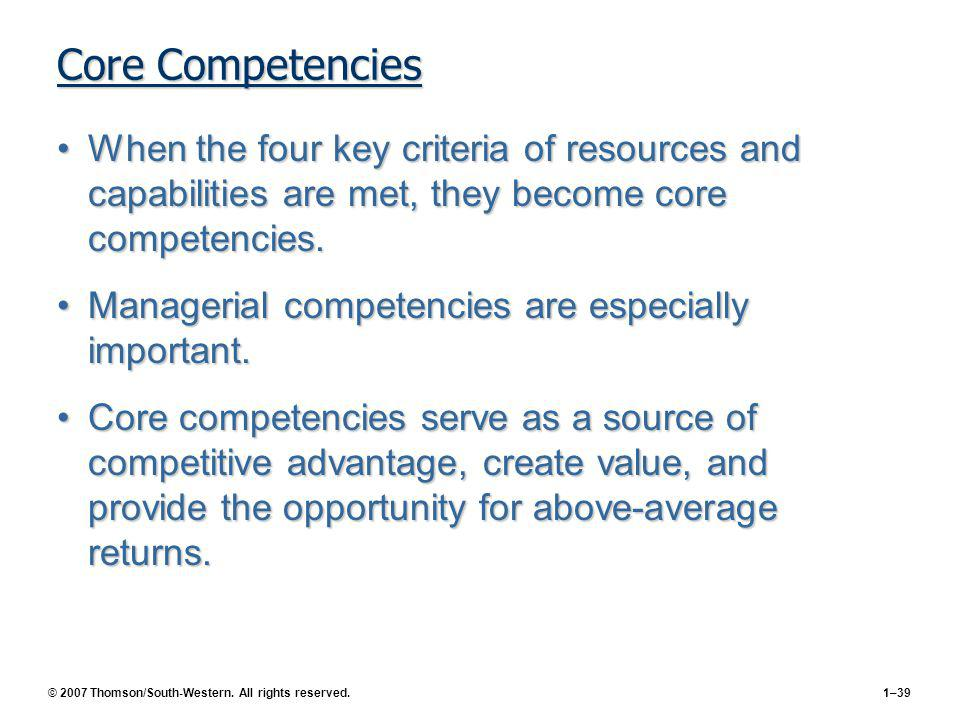 Core Competencies When the four key criteria of resources and capabilities are met, they become core competencies.
